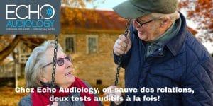 Chez Echo Audiology, on sauve des relations, deux tests auditifs à la fois!