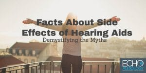 Demystifying the side effects of hearing aids