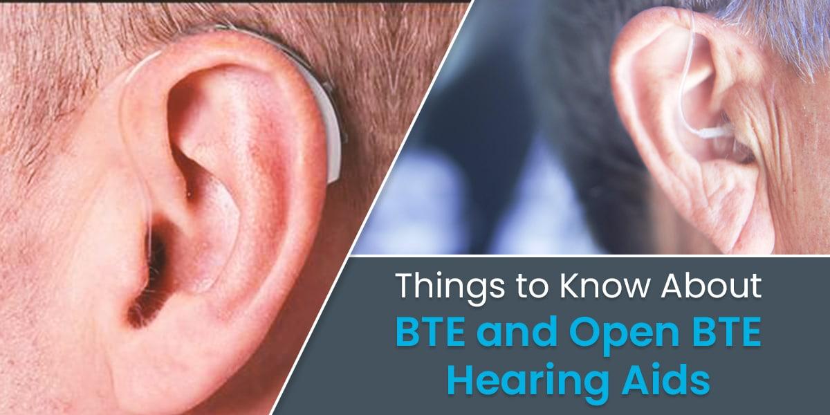 BTE vs. Open BTE Hearing Aids
